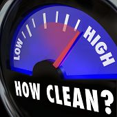 foto of cleanliness  - How Clean words on a gauge measuring your cleanliness level in an inspection for an approval or certification - JPG