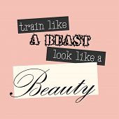 Постер, плакат: Train Like a Beast Look Like a Beauty vector EPS10