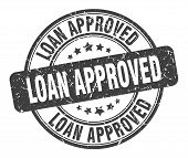 Loan Approved Stamp. Loan Approved Round Grunge Sign. Loan Approved poster
