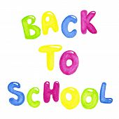 Watercolor Illustration Of Back To School Hand Lettering Text Isolated On White Background. Hand Dra poster