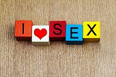 stock photo of intercourse  - I Love Sex as a sign series for romance and lovers - JPG