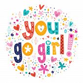 stock photo of congrats  - You go girl decorative lettering type motivational design - JPG