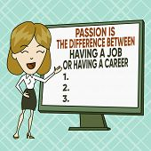 Text Sign Showing Passion Is The Difference Bet. Conceptual Photo Passion Is The Difference Between  poster