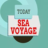 Text Sign Showing Sea Voyage. Conceptual Photo Riding On Boat Through Oceans Usually For Coast Count poster