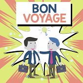 Conceptual Hand Writing Showing Bon Voyage. Business Photo Showcasing Used Express Good Wishes To So poster