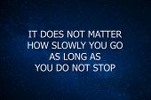 Motivational And Inspiration Quote. Motivation In Life And Business. It Does Not Matter How Slowly Y poster
