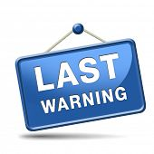 last warning sign or final notice icon. Ultimate chance sticker.