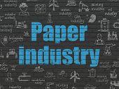 Industry Concept: Painted Blue Text Paper Industry On Black Brick Wall Background With  Hand Drawn I poster