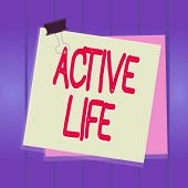 Writing Note Showing Active Life. Business Photo Showcasing Way Of Life That Integrates Physical Act poster