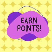 Word Writing Text Earn Points. Business Concept For Collecting Scores In Order Qualify To Win Big Pr poster