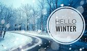 Banner Hello Winter . The Picture Of Hello Winter. New Season. Nature. Winter Road. Snow Road. poster