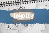 The word loyalty against brainstorm doodles on notepad paper