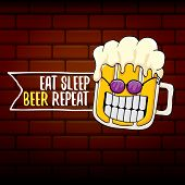 Vector Eat Sleep Beer Repeat Concept Illustration Or Summer Poster. Vector Funky Beer Character With poster