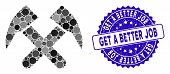 Mosaic Job Hammers Icon And Rubber Stamp Seal With Get A Better Job Phrase. Mosaic Vector Is Compose poster