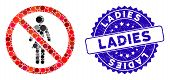 Mosaic No Ladies Icon And Distressed Stamp Seal With Ladies Phrase. Mosaic Vector Is Designed With N poster