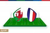 Rugby Team Wales Vs France On Green Rugby Field, Wales And France Team In Rugby Championship. poster