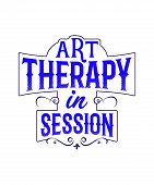 Art Therapy In Session Graphic Illustration Typography On White Background.  Royal Blue Text With Wh poster