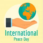 Hand Hold The Earth Peace Day Background. Flat Illustration Of Hand Hold The Earth Peace Day Vector  poster