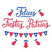 Felices Fiestas Patrias, Spanish For Happy National Holidays. Dieciocho, Independence Day Of Chile.  poster