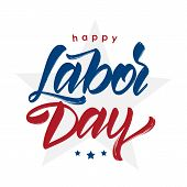 Vector Illustration: Handwritten Lettering Composition Of Happy Labor Day With Stars Isolated On Whi poster