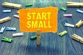 Conceptual Hand Writing Showing Start Small. Business Photo Text Small Medium Enterprises Start Up B poster