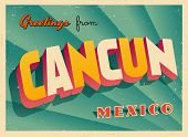 Vintage Touristic Greeting Card - Cancun, Mexico - Vector EPS10. Grunge effects can be easily remove
