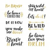 Set Of Hand Drawn Quotes About Courage And Braveness. Be Brave Be Wild Phrases For Card Or Poster. V poster