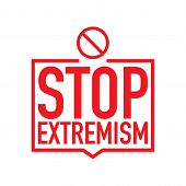 No Extremism Campaign Icon. Vector Stock Illustration Of Stop Extremism Background Concept, Isolated poster