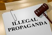 3d Illustration Of Illegal Propaganda Title On Legal Document poster