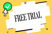 Conceptual Hand Writing Showing Free Trial. Business Photo Text Product Or Service Offered For No Co poster