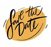 Save The Date. Vector Text Calligraphy. Lettering For Wedding Card, Banner, Poster, Frame. poster