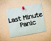 picture of panic  - Last Minute Panic Message - JPG