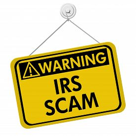 picture of irs  - IRS Scam Warning Sign A yellow sign with the words IRS Scam isolated on a white background - JPG