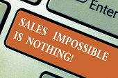 Writing Note Showing Sales Impossible Is Nothing. Business Photo Showcasing Everything Can Be Sold B poster