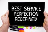 Handwriting Text Writing Best Service Perfection Redefined. Concept Meaning High Quality Excellent T poster