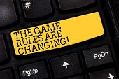Text Sign Showing The Game Rules Are Changing. Conceptual Photo Changes In Established Competition A poster