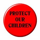 image of child abuse  - photo of a button with protect our children on white background - JPG