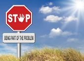 pic of take responsibility  - stop being part of the problem Take responsibility work for a better world - JPG