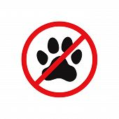 No Animals Sign. Entrance Forbidden. Not For Animals. No Dogs. No Cats. No Pets. Icon. poster