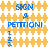 Text Sign Showing Sign A Petition. Conceptual Photo Support A Cause By Signing Paper With An Agreeme poster