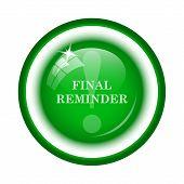 stock photo of reminder  - Final reminder icon - JPG