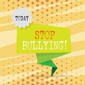 Conceptual Hand Writing Showing Stop Bullying. Business Photo Showcasing No Aggressive Behavior Amon poster