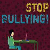 Conceptual Hand Writing Showing Stop Bullying. Business Photo Text No Aggressive Behavior Among Chil poster