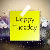 foto of tuesday  - Happy Tuesday with water drops background with copy space