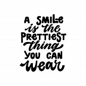 A Smile Is The Prettiest Thing You Can Wear. Iinspirational Hand Drawn Lettering Quote. Black And Wh poster