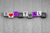 I Love Catwalk, Sign Series For Modeling And Fashion.