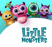 Cute Little Monster Characters Vector Background Template. Little Monsters Text In Empty White Space poster