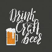Brushed Lettering Inscription Drink Craft Beer With Beer Glass. Vector Logo. Hand Drawn Illustration poster