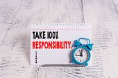 Conceptual Hand Writing Showing Take 100 Percent Responsibility. Business Photo Text Be Responsible  poster