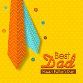 picture of special day  - Best Dad greeting card design decorated with shiny neckties and colorful buttons on yellow background for Happy Father - JPG